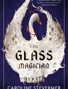 The Glass Magician Book Release Date? 2020 Historical Fiction & Fantasy Publications