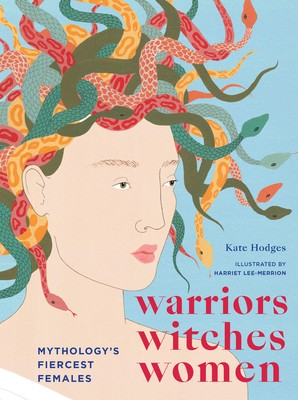 Warriors, Witches, Women: Mythology's Fiercest Females Book Release Date?
