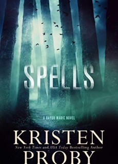 When Does Spells (Bayou Magic Book 2) Come Out? 2020 Kristen Proby New Releases