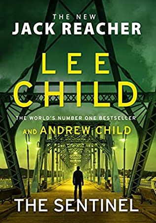 When Does The Sentinel: A Jack Reacher Novel Come Out? Lee Child New Release 2020