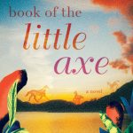 Book Of The Little Axe Release Date? 2020 Historical Fiction Releases