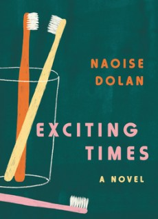 Exciting Times - Novel By Naoise Dolan Release Date? 2020 Contemporary Fiction Releases