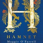 Hamnet - Novel By Maggie O'Farrell Release Date? 2020 Historical Fiction Releases