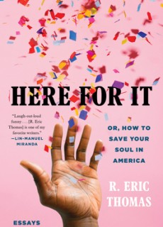 Here For It: Or, How to Save Your Soul in America; Essays Release Date? 2020 Nonfiction Releases