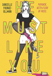 He Must Like You - Novel By Danielle Younge-Ullman Release Date? 2020 YA Contemporary Feminism