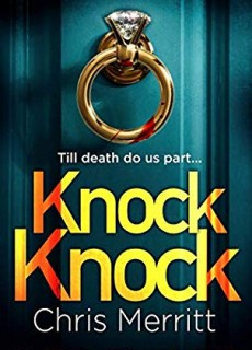 Knock Knock - Thriller Novel By Chris Merritt Release Date? 2020 Mystery Thriller Releases