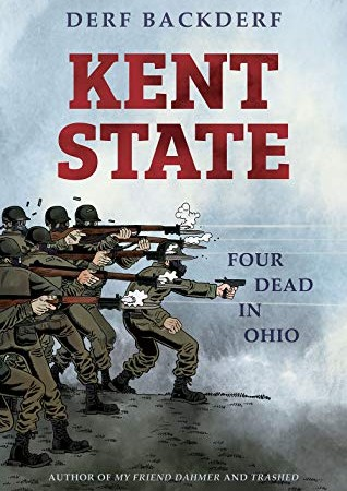 When Does Kent State By Derf Backderf Come Out? 2020 History & Nonfiction Releases