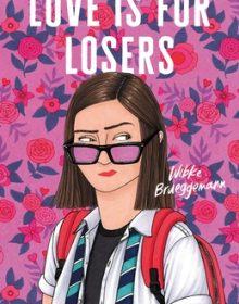When Does Love Is For Losers - Novel By Wibke Brueggeman Release Date? 2020 YA LGBT Releases