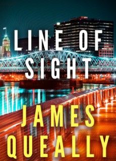 When Does Line Of Sight - Debut Novel By James Queally Come Out? 2020 Psychological Thriller Releases
