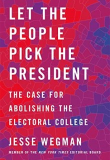 Let The People Pick The President By Jesse Wegman Release Date? 2020 Politics & Nonfiction Releases