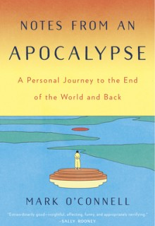 Notes From An Apocalypse: A Personal Journey To The End Of The World And Back Release Date?
