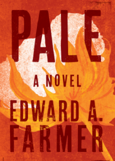 When Does Pale -Novel By Edward A. Farmer Release Date? 2020 Historical Fiction Releases