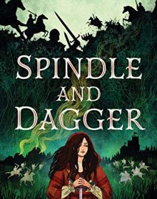 When Does Spindle And Dagger Novel Come Out? 2020 YA Historical Fiction Releases