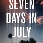 Seven Days In July By Kerry Wilkinson Release Date? 2020 Suspense Mystery & Thriller Releases