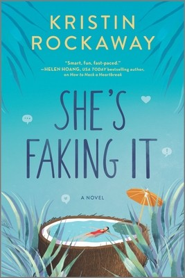 She's Faking It - Novel By Kristin Rockaway Release Date? 2020 Contemporary Romance Releases