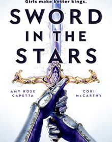Sword In The Stars - A Novel By Amy Rose Capetta & Cori McCarthy Release Date? 2020 YA Releases