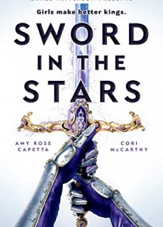 Sword In The Stars - A Novel By Amy Rose Capetta & Cori McCarthy Release Date? 2020 YA Releases