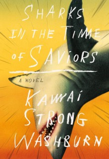 When Does Sharks In The Time Of Saviors Come Out? 2020 Magical Realism & Fantasy Releases