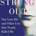 Strung Out: One Last Hit and Other Lies That Nearly Killed Me Release Date? 2020 Nonfiction Releases