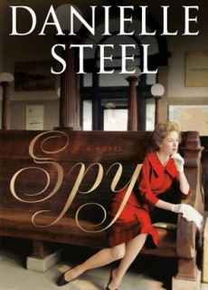 Spy - Novel By Danielle Steel Release Date? 2019 Historical Fiction & Romance Out Now Releases