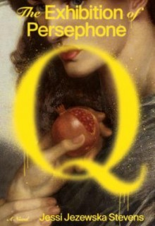 The Exhibition of Persephone Q Release Date? New 2020 Contemporary Fiction Releases