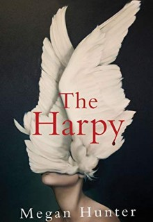 When Will The Harpy - Novel By Megan Hunter Release? 2020 Fantasy Book Releases