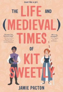 The Life And (Medieval) Times Of Kit Sweetly Release Date? 2020 Contemporary YA Novel Releases