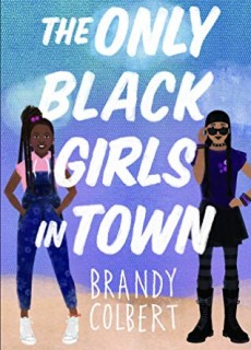 The Only Black Girls In Town Release Date? 2020 YA & Middle Grade Contemporary Fiction Releases