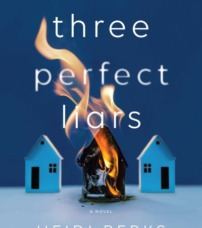 When Does Three Perfect Liars - Novel By Heidi Perks Come Out? 2020 Mystery Thriller Releases