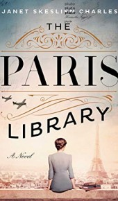 The Paris Library - Novel By Janet Skeslien Charles Release Date? 2020 Historical Fiction Releases