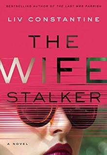 The Wife Stalker Psychological Thriller Release Date? New 2020 Thriller Releases