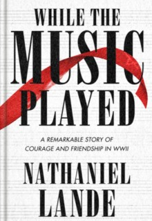 When Does While The Music Played Novel Release Date? 2020 Nathaniel Lande New Releases