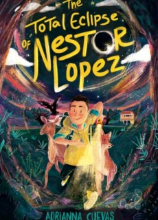 The Total Eclipse Of Nestor Lopez By Adrianna Cuevas Release Date? 2020 Fantasy Middle Grade