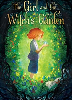 The Girl And The Witch's Garden By Erin Bowman Release Date? 2020 Fantasy & Middle Grade Book Releases