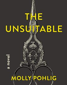The Unsuitable By Molly Pohlig Release Date? 2020 Horror & Historical Fiction Releases