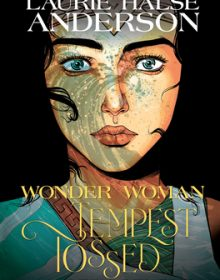 Wonder Woman By Laurie Halse Anderson Release Date? 2020 YA Graphic Novel Releases