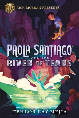 Paola Santiago And The River Of Tears By Tehlor Kay Mejia Release Date? 2020 Mythology Releases