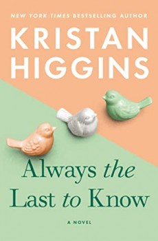 Always The Last To Know By Kristan Higgins Release Date? 2020 Contemporary Romance Releases