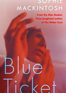 Blue Ticket By Sophie Mackintosh Release Date? 2020 Science Fiction & Dystopia Releases