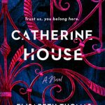 When Does Catherine House By Elisabeth Thomas Come Out? 2020 Gothic Mystery Releases