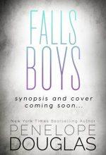 Falls Boys - Novel By Penelope Douglas Release Date? 2020 Contemporary Romance Releases