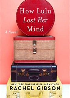 When Will How Lulu Lost Her Mind By Rachel Gibson Release? 2020 Romance Releases