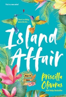 Island Affair By Priscilla Oliveras Release Date? 2020 Contemporary Romance Releases