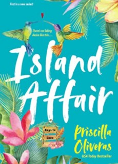 Island Affair By Priscilla Oliveras Release Date? 2020 Contemporary Romance Releases