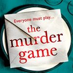 The Murder Game By Rachel Abbott Release Date? 2020 Crime Mystery & Thriller Releases