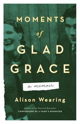 When Will Moments Of Glad Grace By Alison Wearing Come Out? 2020 Nonfiction & Memoir Releases