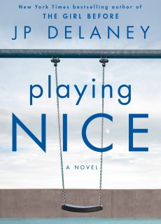 When Will Playing Nice By J.P. Delaney Come Out? 2020 Mystery Thriller Releases