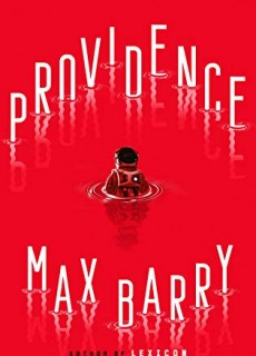 When Does Providence By Max Barry Come Out? 2020 Science Fiction Releases
