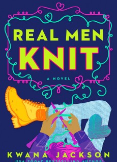 When Does Real Men Knit By Kwana Jackson Come Out? 2020 Contemporary Romance Releases