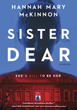 Sister Dear By Hannah Mary McKinnon Release Date? 2020 Thriller Releases